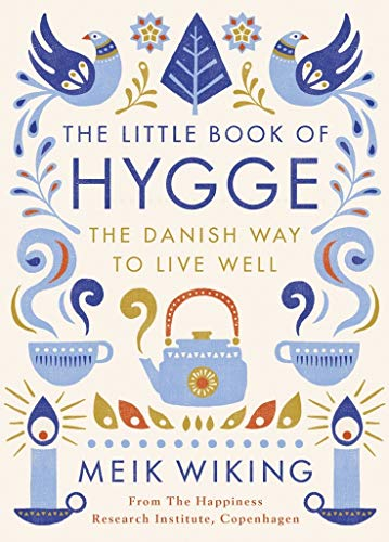 Hugge Buch Bestseller 2020: The Little Book of Hygge: The Danish Way to Live Well (Penguin Life)