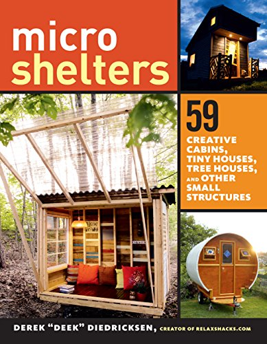 Tiny House Bestseller 2019: Microshelters: 59 Creative Cabins, Tiny Houses, Tree Houses, and Other Small Structures (English Edition)