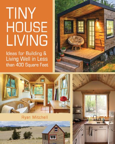 Tiny House Bestseller 2019: Tiny House Living: Ideas for Building and Living Well in Less Than 400 Square Feet